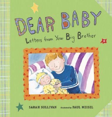 Dear Baby By Sullivan, Sarah/ Meisel, Paul (ILT)